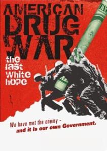 American_Drug_War_-_The_Last_White_Hope