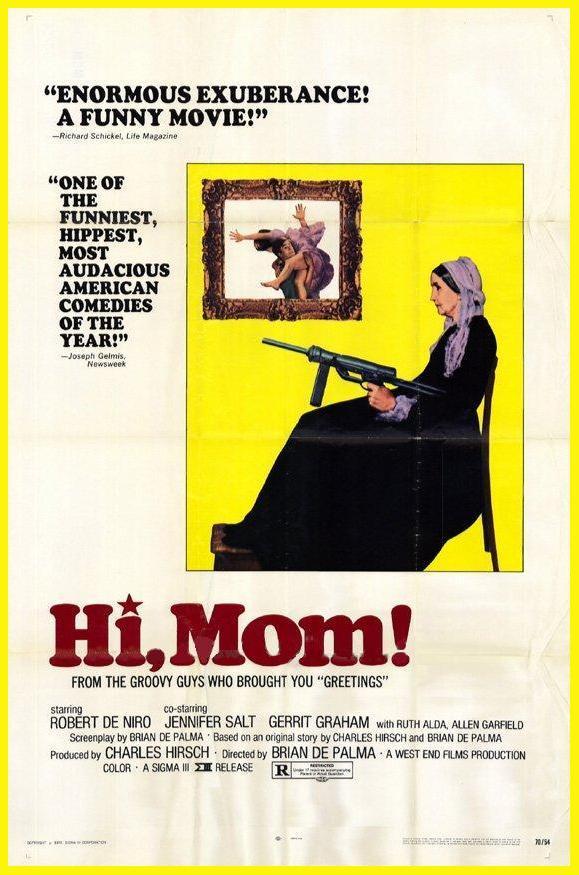 U201cHi, Mom!u201d (1970) Is A Dark Comedy Directed By Brian De Palma And Stars  Robert De Niro. Itu0027s A Sequel To Greetings (1968) In Which De Nero Reprises  His Role ...